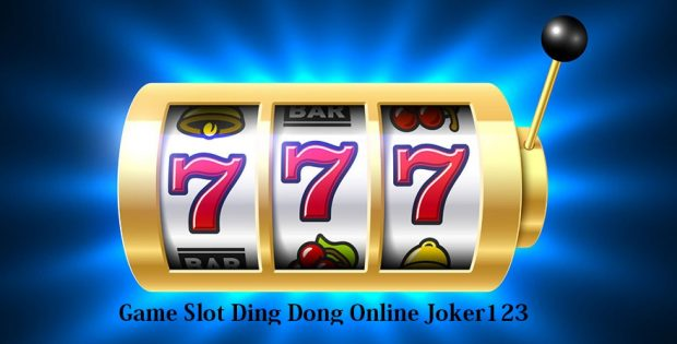 Game Slot Ding Dong Online Joker123